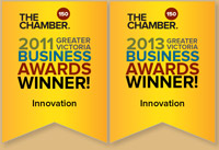 2011 and 2013 Victoria Chamber of Commerce Business Award Winner (Innovation)
